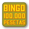 Último bingo 100.000 ptas. Bingo mínimo de 600€ en bingo 90